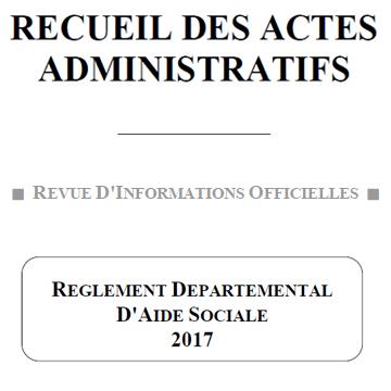 Recueil des actes Administratifs - RÈGLEMENT DÉPARTEMENTAL D'AIDE SOCIALE 2017